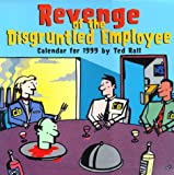 Cal 99 Revenge of the Disgruntled Employee Calendar (0761112871) by Rall, Ted