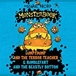 Monsterbook: Lumpydump and the Terror Teacher & Rumblefart and the Beastly Bottom | Michael Broad
