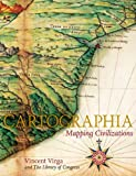 Cartographia: Mapping Civilizations (0316997668) by Vincent Virga