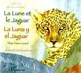 echange, troc Isabelle Cadoré - La Lune et le Jaguar : Edition bilingue français-espagnol