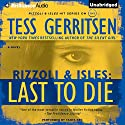 Last to Die: A Rizzoli and Isles Novel, Book 10 Audiobook by Tess Gerritsen Narrated by Tanya Eby