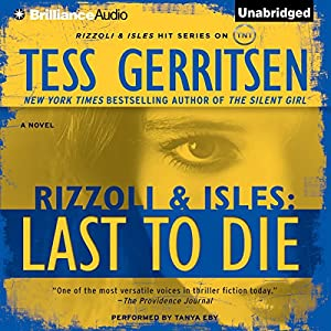 Last to Die: A Rizzoli and Isles Novel, Book 10 | [Tess Gerritsen]