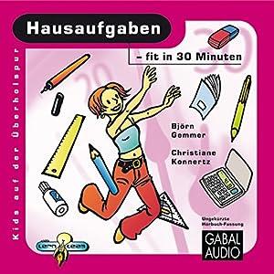 Hausaufgaben - fit in 30 Minuten Hörbuch
