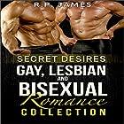 Secret Desires: Gay, Lesbian, and Bisexual Romance Collection Hörbuch von R.P. James Gesprochen von: Veronica Heart