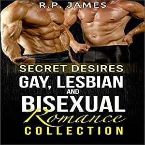 Secret Desires: Gay, Lesbian, and Bisexual Romance Collection Audiobook