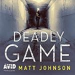 Deadly Game: Robert Finlay, Book 2 | Matt Johnson