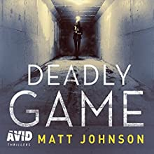 Deadly Game: Robert Finlay, Book 2 Audiobook by Matt Johnson Narrated by Leighton Pugh