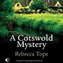 A Cotswold Mystery (       UNABRIDGED) by Rebecca Tope Narrated by Caroline Lennon