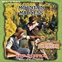 Mountain Madness: Wilderness Series, Book 24 Audiobook by David Thompson Narrated by Rusty Nelson