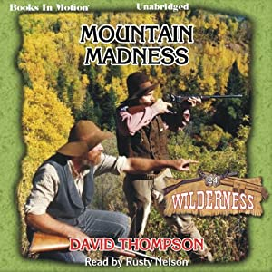 Mountain Madness: Wilderness Series, Book 24 | [David Thompson]