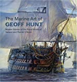 The Marine Art of Geoff Hunt (Maritime) (0939511002) by Hunt, Geoff