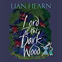 Lord of the Darkwood: The Tale of Shikanoko Hörbuch von Lian Hearn Gesprochen von: Neil Shah