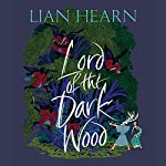 Lord of the Darkwood: The Tale of Shikanoko | Lian Hearn