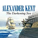 The Darkening Sea (       UNABRIDGED) by Alexander Kent Narrated by Michael Jayston