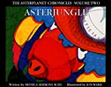 AsterJungle (The AsterPlanet Chronicles , Vol 2)