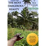 The Most Dangerous Reality ~ Rick Chesler