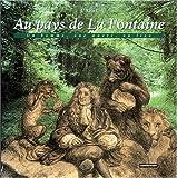 Au pays de La Fontaine : un homme, une oeuvre, un lieu