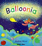 Audrey Wood Balloonia (Child's Play Library)