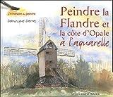 """Afficher """"Peindre la Flandre et la côte d'Opale à l'aquarelle"""""""