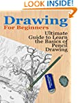 Drawing: For Beginners- Ultimate Guid...