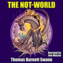 The Not-World (       UNABRIDGED) by Thomas Burnett Swann Narrated by Jem Matzan