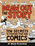 Draw Out the Story: Ten Secrets to Cr...