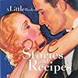 img - for A Little Book Of Love Stories and Recipes book / textbook / text book