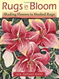 Rugs in Bloom: Shading Flowers in Hooked Rugs