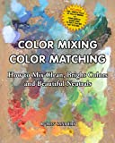 img - for Color Mixing Color Matching: How To Mix Clean, Bright Colors And Beautiful Neutrals book / textbook / text book