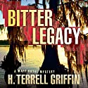 Bitter Legacy: A Matt Royal Mystery, Book 5 Audiobook by H. Terrell Griffin Narrated by Steven Roy Grimsley