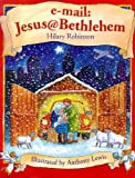 E-mail: Jesus@Bethlehem (Picture Books) (075002688X) by Robinson, Hilary
