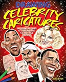 img - for Drawing Celebrity Caricatures: The Essential Guide to Caricaturing the Rich and Famous book / textbook / text book