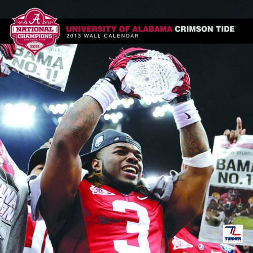 Alabama Crimson Tide Team Wall Calendar 2013 at Amazon.com