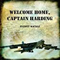 Welcome Home, Captain Harding (       UNABRIDGED) by Elliott Mackle Narrated by Robert G. Davis