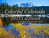 By Christopher Walsh 2015 Colorful Colorado Wall Calendar Christopher Walsh [Spiral-bound]