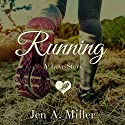 Running: A Love Story Audiobook by Jen A. Miller Narrated by Randye Kaye