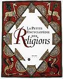 echange, troc Collectif - La Petite Encyclopédie des religions