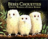 Bébés chouettes (French Edition) (2877670880) by Patrick Benson