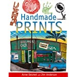 Handmade Prints: An Introduction to Creative Printmaking without a Pressby Anne Desmet