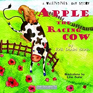 Apple the Racing Cow: A Valentines Story: My Storyland | [Erik Daniel Shein]