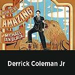 Derrick Coleman Jr. (Audible Exclusive) | Michael Ian Black,Derrick Coleman Jr.