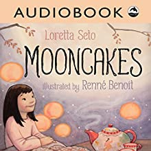 Mooncakes Audiobook by Loretta Seto Narrated by Priscilla Holbrook