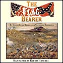 The Flag-Bearer Audiobook by Henry Cabot Lodge, Theodore Roosevelt Narrated by Glenn Hascall