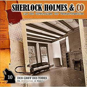 Der Griff des Todes (Sherlock Holmes & Co 10) Hörspiel