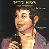Teddi King Sings Ira Gershwinthis Is New
