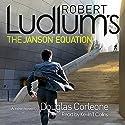 Robert Ludlum's The Janson Equation Hörbuch von Robert Ludlum, Douglas Corleone Gesprochen von: Kevin T Collins