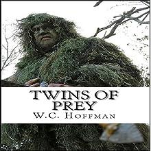 Twins of Prey: Twins of Prey, Book 1 (       UNABRIDGED) by W.C. Hoffman Narrated by Daniel Rose