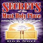 Secrets of the Most Holy Place: A Prophetic Parable of Life Within the Veil | Don Nori