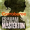 Corroboree Audiobook by Graham Masterton Narrated by Tim Bentinck