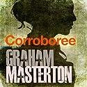 Corroboree Audiobook by Graham Masterton Narrated by Tim Bentinck